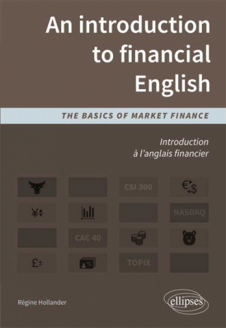 Introduction à l'anglais financier. An introduction to financial English. The basics of market finance