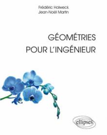 Géométries pour l'ingénieur