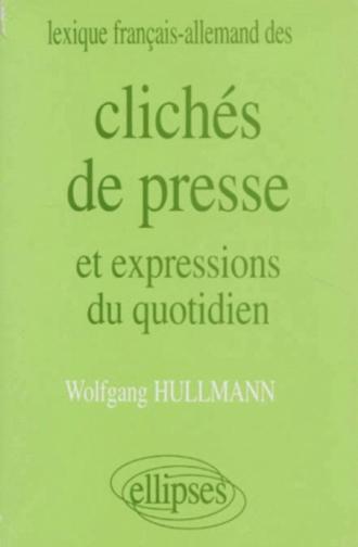 Lexique français/allemand des Clichés de presse et expressions du quotidien
