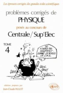 Physique Centrale/Supélec 1990-1994 - Tome 4