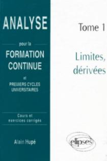 Analyse pour la formation continue - Tome 1 : Limites, dérivées