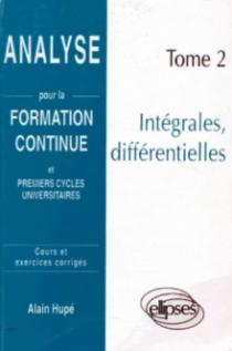 Analyse pour la formation continue - Tome 2 : Intégrales, différentielles
