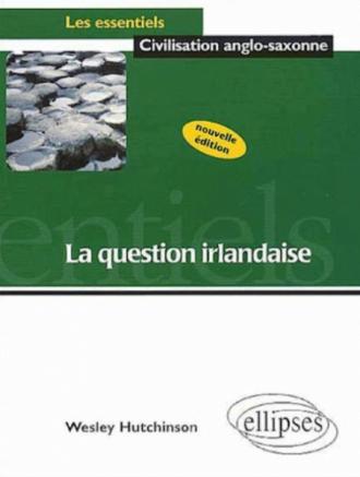 La question irlandaise - Nouvelle édition actualisée