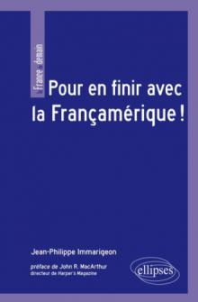 Pour en finir avec la Françamérique ! Préface de John R. MacArthur