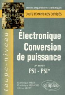 Électronique Conversion de puissance PSI-PSI* - Cours et exercices corrigés