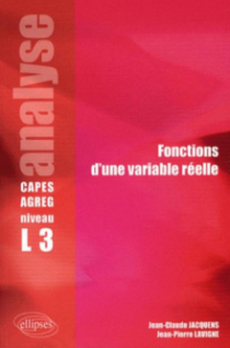 Analyse - Fonctions d'une variable réelle - Niveau L3 - CAPES/Agreg