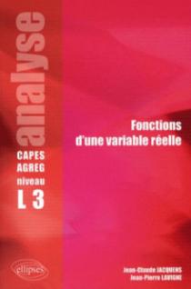 Analyse - Fonctions d'une variable réelle - Niveau L3 - CAPES/Agreg