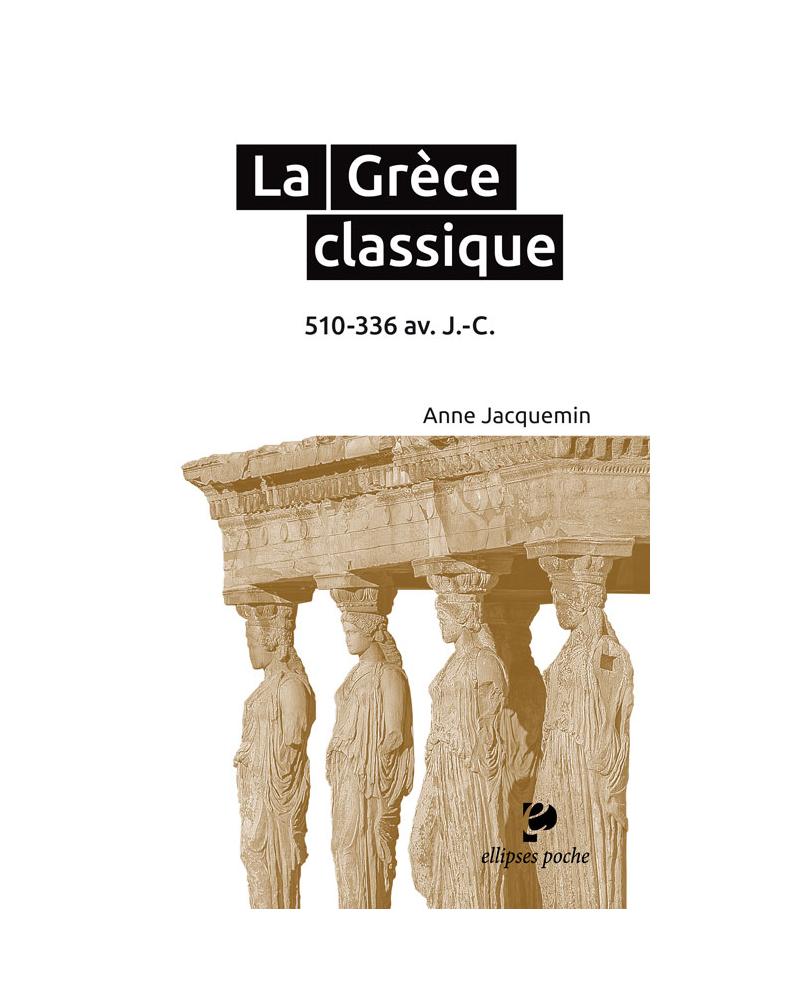 La Grèce classique. 510-336 av. J.-C.