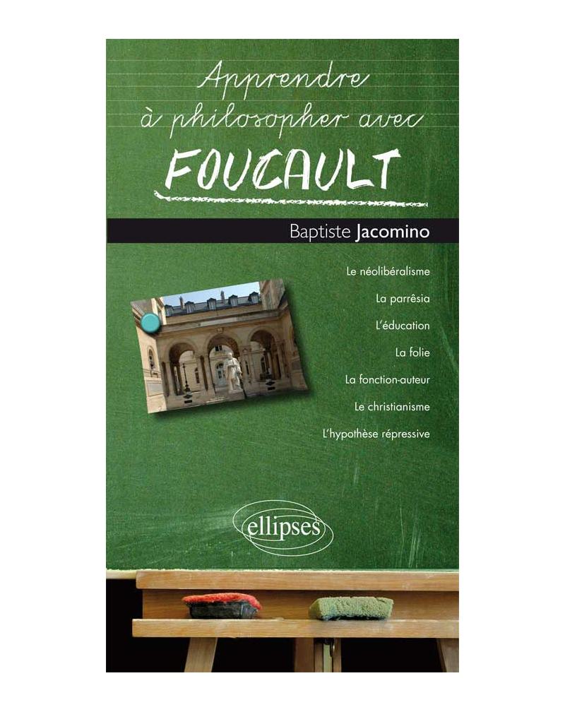 Apprendre à philosopher avec Foucault
