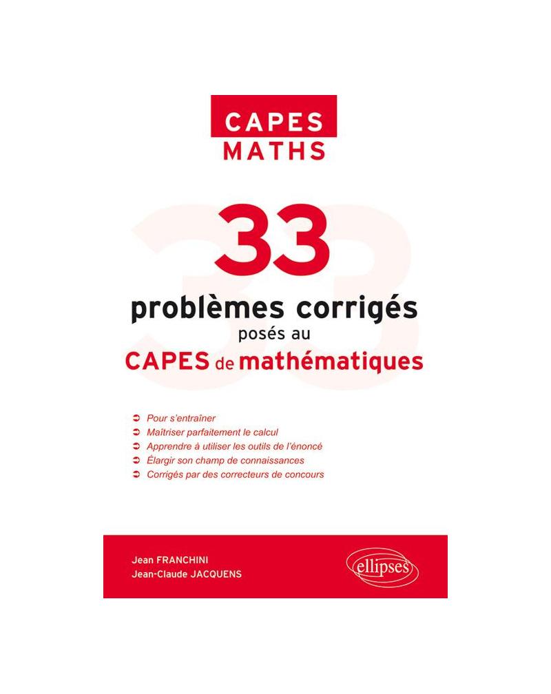 33 problèmes corrigés posés au CAPES Mathématiques