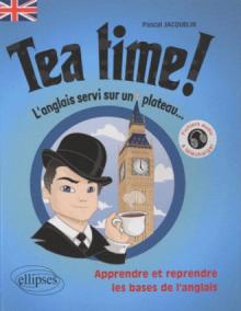 Tea Time! • L'anglais servi sur un plateau • Apprendre et reprendre les bases de l'anglais • [A1-A2]