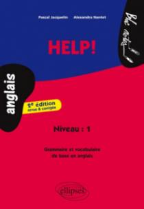 Help! Grammaire et vocabulaire - 2e  édition revue et corrigée - Niveau 1(Anglais)
