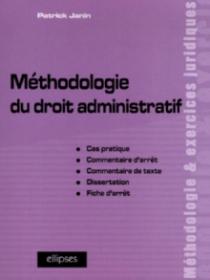 Méthodologie du droit administratif, Cas pratique, commentaire d'arrêt, commentaire de texte, dissertation, fiche d'arrêt