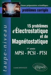 15 problèmes d'électrostatique et magnétostatique - 1ere année MPSI PCSI PTSI
