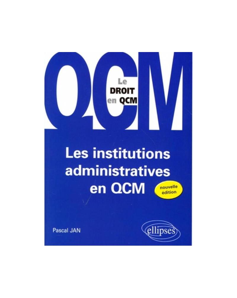 Les institutions administratives en QCM. 2e édition