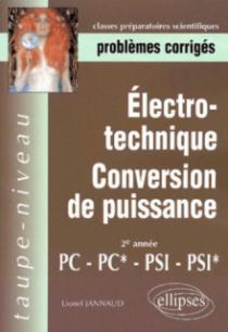 Electrotechnique - Conversion de puissance PC-PC*, PSI-PSI* - Problèmes corrigés