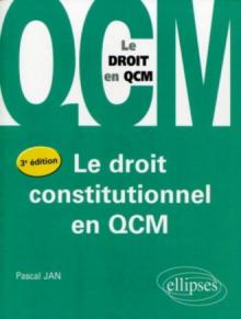 Le droit constitutionnel en QCM, 3e édition