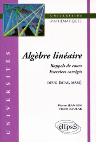 Algèbre linéaire - Rappels de cours, exercices corrigés