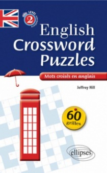 English Crossword Puzzles Level 2 - Mots croisés en anglais - Niveau 2 (B1-B2)