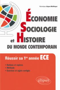 Économie, Sociologie et Histoire du monde contemporain (ESH). Réussir sa 1re année ECE