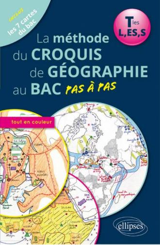 La méthode du croquis de géographie au bac pas à pas - Terminales L, ES, S, ouvrage  en couleur