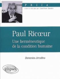 Ricoeur Paul, Une herméneutique de la condition humaine