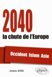 2040, la chute de l'Europe. Occident, Islam, Asie
