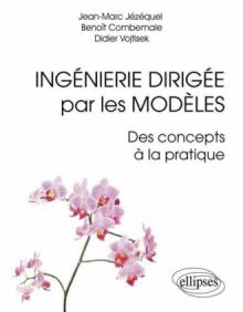 Ingénierie Dirigée par les Modèles : des concepts à la pratique