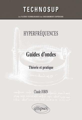 HYPERFRÉQUENCES - Guides d'ondes - Théorie et pratique (niveau C)