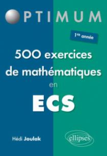 500 exercices de mathématiques en ECS - 1re année