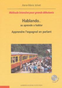 Hablando… se aprende a hablar - (Apprendre l'espagnol en parlant) – Méthode intensive pour grands débutants