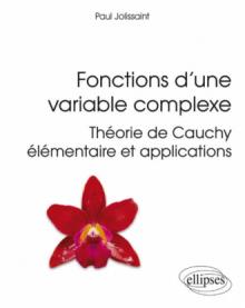 Fonctions d'une variable complexe - Théorie de Cauchy élémentaire et applications