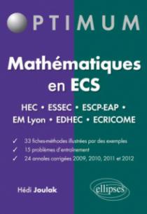 Mathématiques en ECS - Fiches-méthodes, problèmes et annales corrigées - HEC - ESSEC - ESCP-EAP - EM Lyon - EDHEC - ÉCRICOME