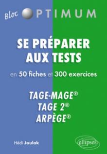 Se préparer aux tests en 50 fiches et 300 exercices Tage-Mage®, Tage 2®, Arpège®