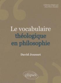 Le Vocabulaire théologique en philosophie