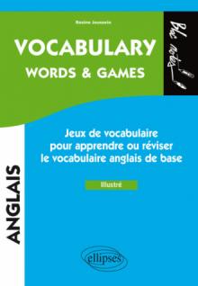 Anglais - Vocabulary. Words & games. Jeux pour apprendre ou réviser le vocabulaire anglais de base - Illustré - (niveau 1)