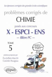 Chimie X-ENS de 2008 à 2012 - Tome 5 - Filière PC