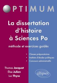 La dissertation d'histoire à Sciences po : méthode et exercices