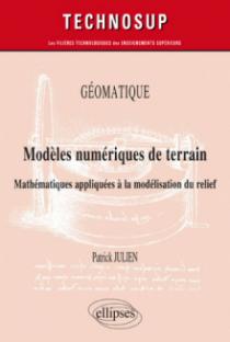 GÉOMATIQUE - Modèles numériques de terrain - Mathématiques appliquées à la modélisation du relief