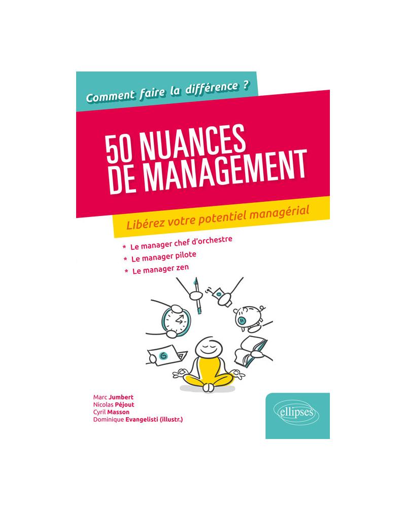 50 nuances de management. Libérez votre potentiel managérial