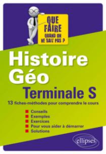 Histoire-Géographie - Terminale S - 13 fiches-méthodes pour comprendre le cours