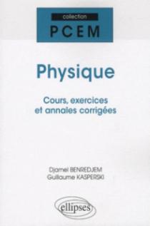 Physique. Cours, exercices et annales corrigés