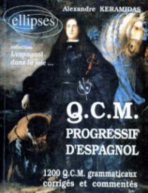 QCM progressif d'Espagnol - 1200 QCM grammaticaux corrigés et commentés