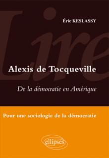 Lire De la démocratie en Amérique d'Alexis de Tocqueville - Pour une sociologie de la démocratie