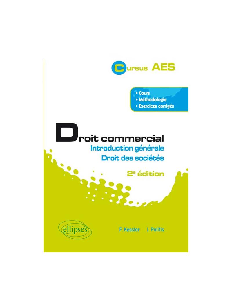 Droit commercial. Introduction générale et Droit des sociétés. 2e édition augmentée