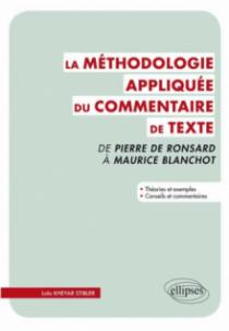 Méthodologie appliquée du commentaire de texte. De Pierre Ronsard à Maurice Blanchot