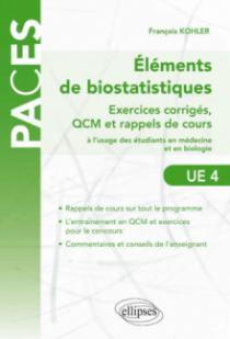 Éléments de biostatistiques – Exercices corrigés, QCM et rappels de cours à l'usage des étudiants en médecine et en biologie