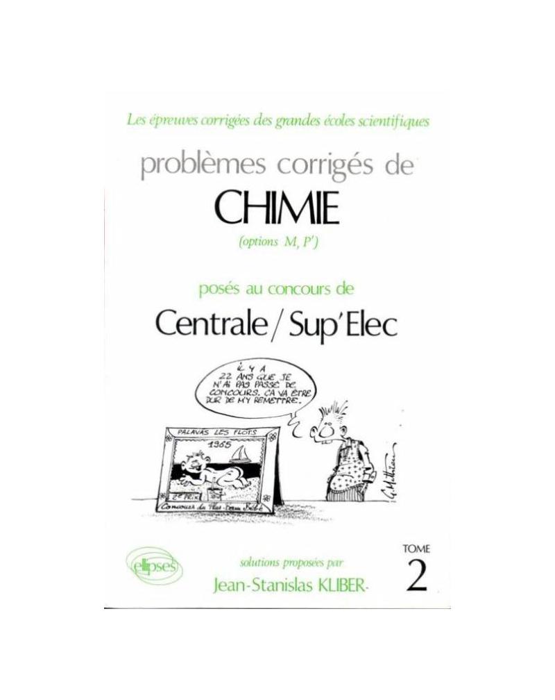 Chimie Centrale/Supélec 1988-1991 - Tome 2