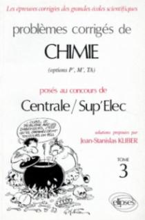 Chimie Centrale/Supélec 1992-1994 - Tome 3