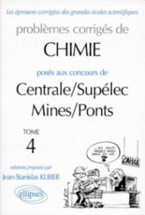 Chimie Centrale/Supélec et Mines/Ponts 1995-1997 - Tome 4